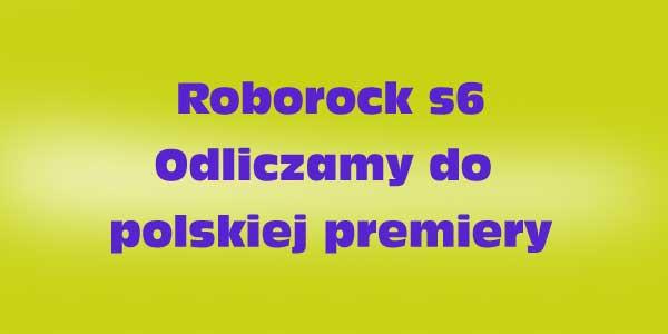 Najnowszy model Roborock S6 niebawem na polskim rynku